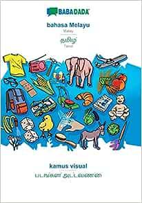 Babadada Bahasa Melayu Tamil In Tamil Script Kamus Visual Visual Dictionary In Tamil Script Malay Tamil In Tamil Script Visual Dictionary Malay Edition Babadada Gmbh 9783749841882 Amazon Com Books