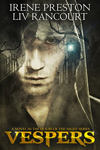 Vespers (Hours of the Night Book 1) by [Preston, Irene, Rancourt, Liv]