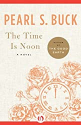 The Time Is Noon: A Novel