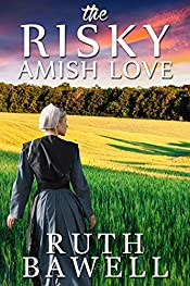 The Risky Amish Love (Amish Romance) (Amish Wedding Romance Book 1)