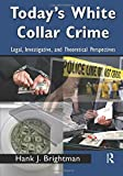 Today's White-Collar Crime: Legal, Investigative, and Theoretical Perspectives (Criminology and Justice Studies)