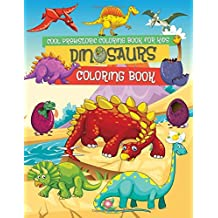 Dinosaur Coloring Book: A Cool Prehistoric Coloring Book for Boys and Girls