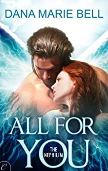 All for You: A Sexy Angels vs. Demons Paranormal Romance (The Nephilim Book 1) by [Bell, Dana Marie]