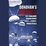 Donovan's Devils: OSS Commandos Behind Enemy Lines - Europe, World War II | Albert Lulushi