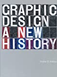 img - for graphic design a new history (paperback) /anglais book / textbook / text book