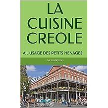 LA CUISINE CREOLE: A L'USAGE DES PETITS MENAGES (French Edition)