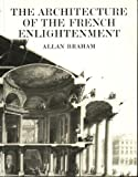 Front cover for the book The Architecture of the French Enlightenment by Allan Braham