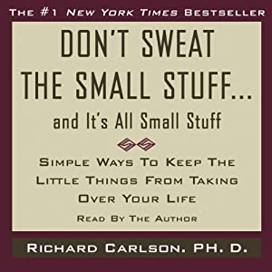 Don't Sweat the Small Stuff, and It's All Small Stuff Audiobook