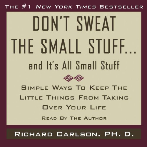 Don't Sweat the Small Stuff, and It's All Small Stuff Audiobook [Free Download by Trial] thumbnail