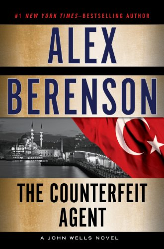 The Counterfeit Agent (John Wells Series Book 8)