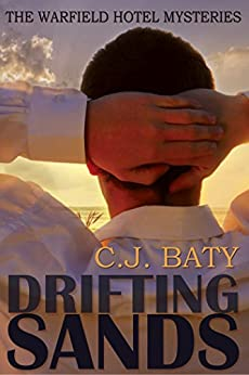 Drifting Sands (The Warfield Hotel Mysteries Book 1) by [Baty, C.J. ]