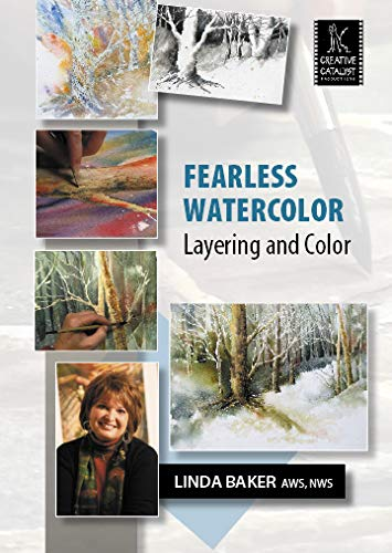 Fearless Watercolor, Layering and Color with Linda Baker ()