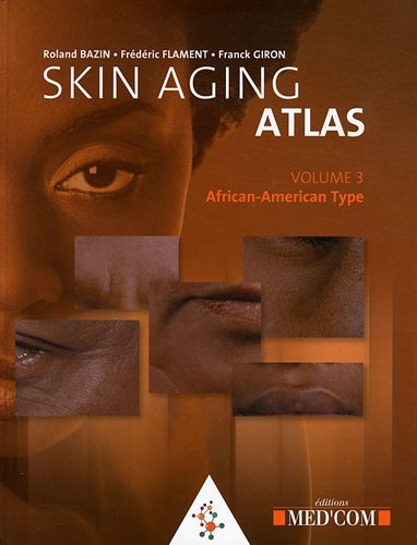Skin aging atlas african american type vol 3 roland bazin skin aging atlas african american type vol 3 roland bazin frederic flament franck giron 9782354030810 amazon books fandeluxe Document
