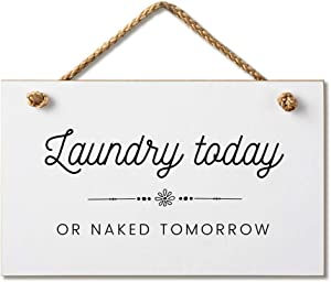 Laundry Today or Naked Tomorrow Funny Wood Sign 9.5 by 5.5 Inch Marvin Gardens Designs