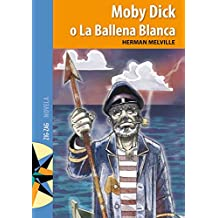 Moby Dick o la ballena blanca (Spanish Edition)