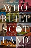 img - for Who Built Scotland: A History of the Nation in Twenty-Five Buildings book / textbook / text book