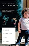 Music Through the Floor, Eric Puchner, 0743270479
