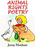Animal Rights Poetry: 25 Insightful Animal Poems Vol 1