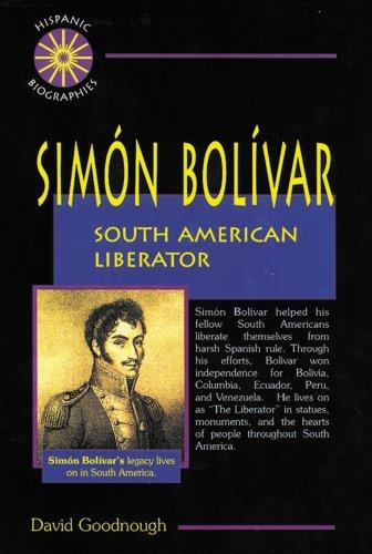 Simon Bolivar: South American Liberator (Hispanic Biographies)