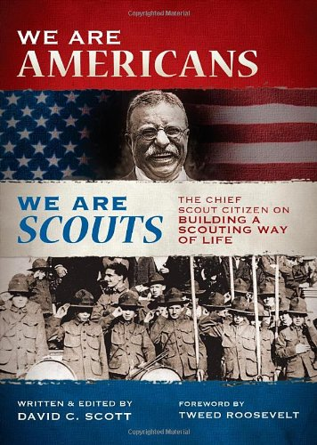 Download We Are Americans, We Are Scouts: The Chief Scout Citizen on Building a Scouting Way of Life pdf epub