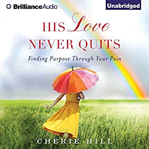 His Love Never Quits Audiobook