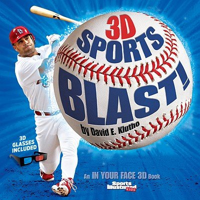 Sports Illustrated Kids: 3D Sports Blast!: An in Your Face 3D Book [With 3-D Glasses]   [SPORTS ILLUS KIDS 3D SPORTS BL] [Hardcover]