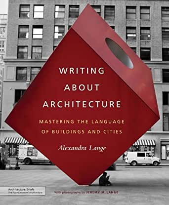 Mastering the Language of Buildings and Cities Writing About Architecture