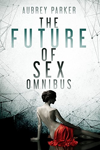 The Future of Sex: The Complete Omnibus (Books 1-12)