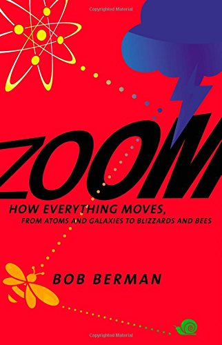 zoom-how-everything-moves-from-atoms-and-galaxies-to-blizzards-and-bees