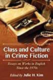 Class and Culture in Crime Fiction, Julie H. Kim, 0786473231