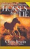 Horses Don't Lie, Chris Irwin, 1894283023