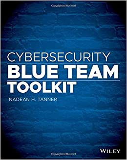 Cybersecurity Blue Team Toolkit: Nadean H  Tanner: 9781119552932