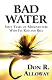 Bad Water, Don R. Alloway, 1630049611