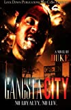 Gangsta City: No Loyalty. No Luv. (Volume 1)
