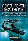 Fighter! Fighter! Corkscrew Port!, Pat Cunningham, 184884655X