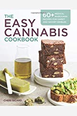The Easy Cannabis Cookbook: 60+ Medical Marijuana Recipes for Sweet and Savory Edibles Paperback