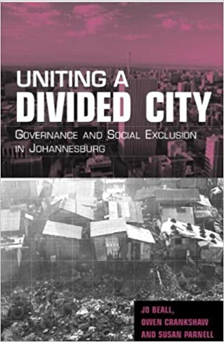 Book Uniting a Divided City: Governance and Social Exclusion in Johannesburg by Beall, Jo, Crankshaw, Owen, Parnell, Susan (2002)