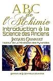 abc de l alchimie introduction ? la science des anciens french edition