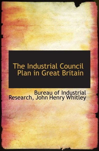 Download The Industrial Council Plan in Great Britain PDF