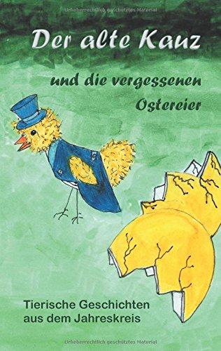 Der Alte Kauz Und Die Vergessenen Ostereier (German Edition)
