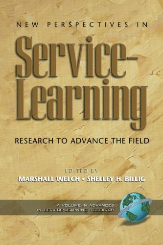 New Perspectives in Service Learning: Research to Advance the Field (Advances in Service-Learning Research)