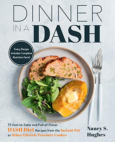 Dinner in a DASH: 75 Fast-to-Table and Full-of-Flavor DASH D