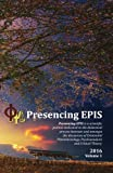 img - for Presencing EPIS Journal 2016: A Scientific Journal of Applied Phenomenology & Psychoanalysis book / textbook / text book