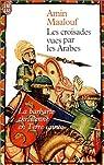Les Croisades vues par les Arabes de Maalouf. Amin (1999) Poche par Maalouf