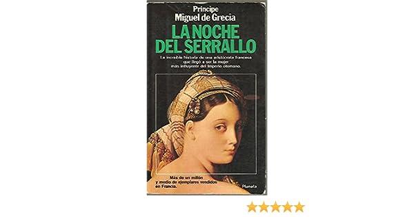 La noche del serrallo: Amazon.es: Miquel De, Principe Grecia: Libros