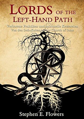 Lords of the Left-Hand Path: Verbotene Praktiken und spirituelle Ketzereien Von den Seth-Kulten bis zur Church of Satan