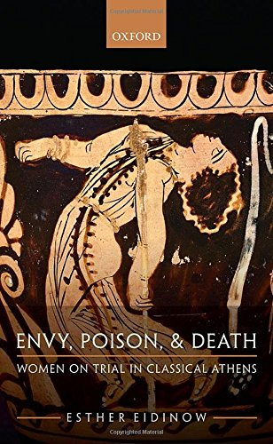 Envy, Poison, and Death: Women on Trial in Ancient Athens