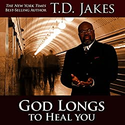 God Longs to Heal You