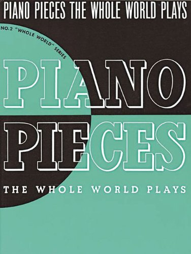 Piano Pieces The Whole World Plays Ww2 (Music Sales America)