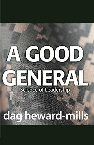 A good general the science of leadership kindle edition by dag a good general the science of leadership by heward mills dag fandeluxe Images